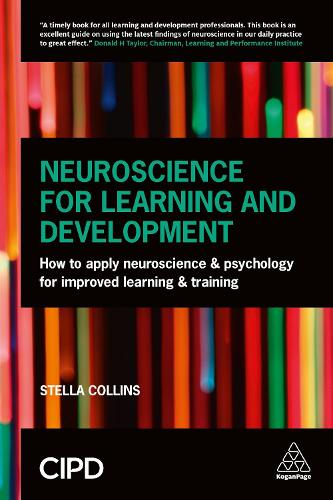 Neuroscience for Learning and Development: How to Apply Neuroscience and Psychology for Improved Learning and Training (Paperback)