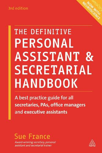 The Definitive Personal Assistant & Secretarial Handbook: A Best Practice Guide for All Secretaries, PAs, Office Managers and Executive Assistants (Paperback)