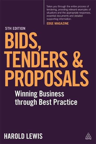 Bids, Tenders and Proposals: Winning Business Through Best Practice (Paperback)