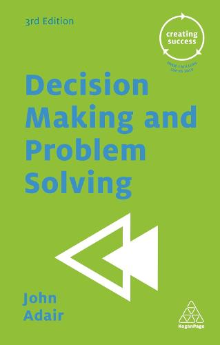 Decision Making and Problem Solving - Creating Success (Paperback)