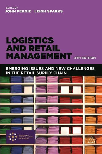 Logistics and Retail Management: Emerging Issues and New Challenges in the Retail Supply Chain (Hardback)