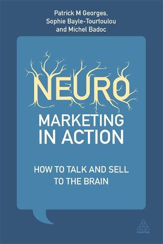 Neuromarketing in Action: How to Talk and Sell to the Brain (Hardback)