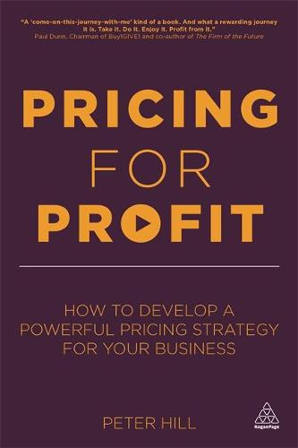 Pricing for Profit: How to Develop a Powerful Pricing Strategy for Your Business (Hardback)