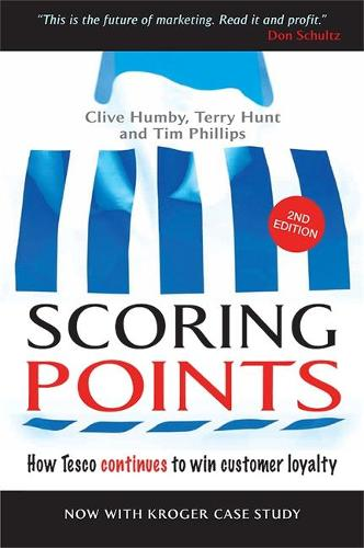 Scoring Points: How Tesco Continues to Win Customer Loyalty (Hardback)
