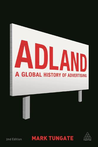 Adland: A Global History of Advertising (Hardback)