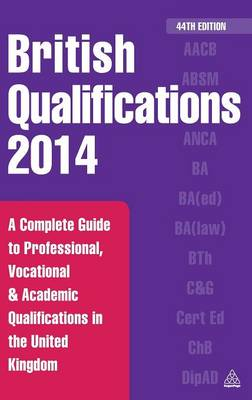 British Qualifications 2015: A Complete Guide to Professional, Vocational and Academic Qualifications in the United Kingdom (Hardback)