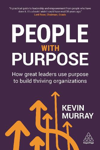 People with Purpose: How Great Leaders Use Purpose to Build Thriving Organizations (Paperback)
