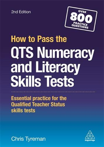 How to Pass the QTS Numeracy and Literacy Skills Tests: Essential Practice for the Qualified Teacher Status Skills Tests (Paperback)
