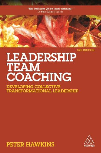 Leadership Team Coaching: Developing Collective Transformational Leadership (Paperback)
