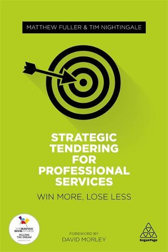 Strategic Tendering for Professional Services: Win More, Lose Less (Paperback)