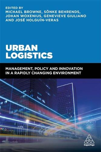 Urban Logistics: Management, Policy and Innovation in a Rapidly Changing Environment (Paperback)