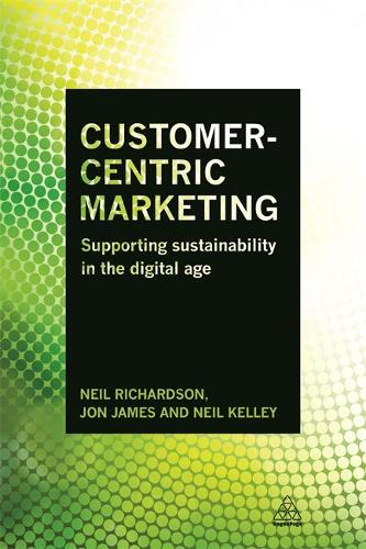 Customer-Centric Marketing: Supporting Sustainability in the Digital Age (Hardback)