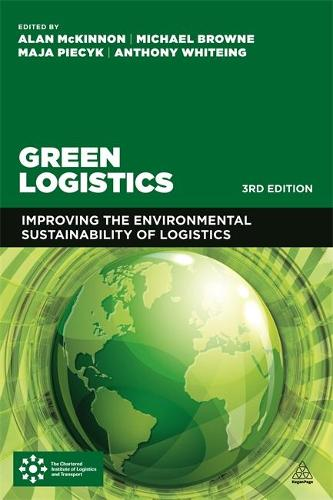 Green Logistics: Improving the Environmental Sustainability of Logistics (Hardback)