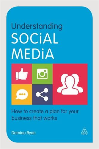 Understanding Social Media: How to Create a Plan for Your Business that Works (Hardback)