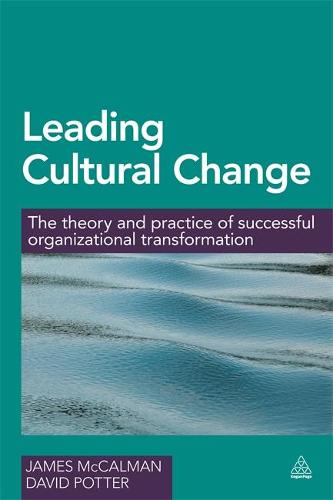 Leading Cultural Change: The Theory and Practice of Successful Organizational Transformation (Hardback)