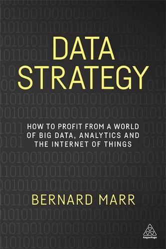 Data Strategy: How to Profit from a World of Big Data, Analytics and the Internet of Things (Paperback)