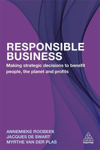 Responsible Business: Making Strategic Decisions to Benefit People, the Planet and Profits (Paperback)