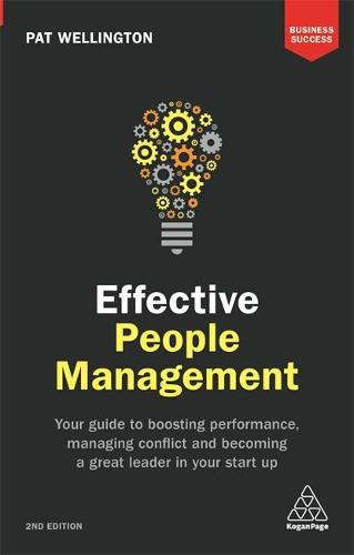 Effective People Management: Your Guide to Boosting Performance, Managing Conflict and Becoming a Great Leader in Your Start Up - Business Success (Paperback)