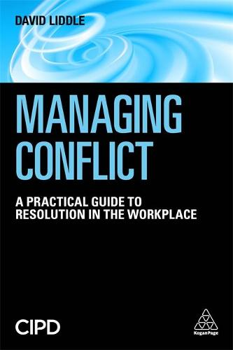 Managing Conflict: A Practical Guide to Resolution in the Workplace (Paperback)