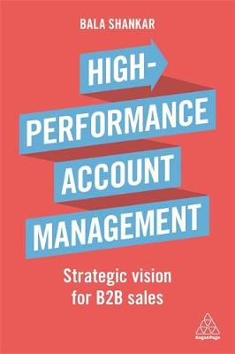 High Performance Account Management: Strategic Vision for B2B Sales (Paperback)