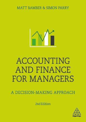Accounting and Finance for Managers: A Decision-Making Approach (Paperback)