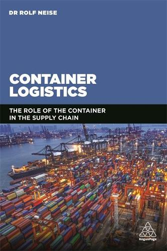 Container Logistics: The Role of the Container in the Supply Chain (Paperback)