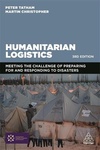 Humanitarian Logistics: Meeting the Challenge of Preparing For and Responding To Disasters (Paperback)