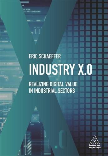 Industry X.0: Realizing Digital Value in Industrial Sectors (Hardback)