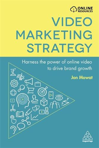Video Marketing Strategy: Harness the Power of Online Video to Drive Brand Growth (Paperback)