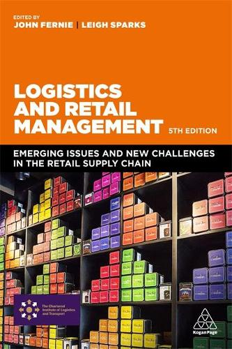 Logistics and Retail Management: Emerging Issues and New Challenges in the Retail Supply Chain (Paperback)