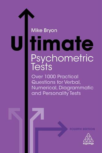 Ultimate Psychometric Tests: Over 1000 Practical Questions for Verbal, Numerical, Diagrammatic and Personality Tests - Ultimate Series (Paperback)