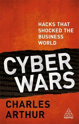 Cyber Wars: Hacks that Shocked the Business World (Paperback)
