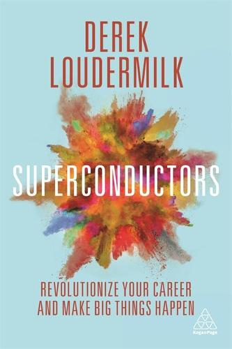 Superconductors: Revolutionize Your Career and Make Big Things Happen (Paperback)