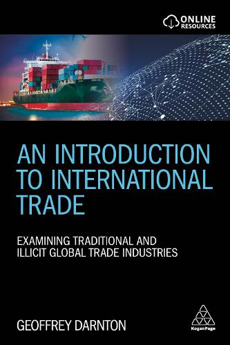 An Introduction to International Trade: Examining Traditional and Illicit Global Trade Industries (Paperback)