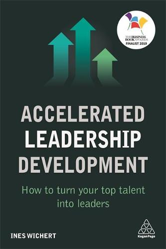 Accelerated Leadership Development: How to Turn Your Top Talent into Leaders (Paperback)