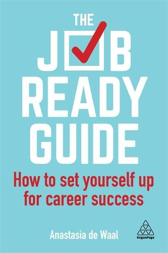 The Job-Ready Guide: How to Set Yourself Up for Career Success (Paperback)