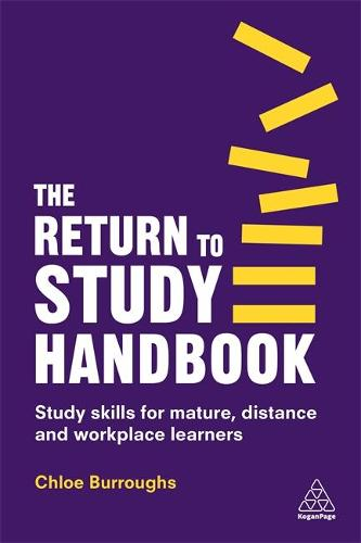 The Return to Study Handbook: Study Skills for Mature, Distance, and Workplace Learners (Paperback)