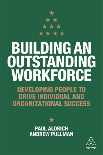 Building an Outstanding Workforce: Developing People to Drive Individual and Organizational Success (Paperback)