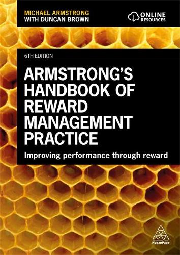 Armstrong's Handbook of Reward Management Practice: Improving Performance Through Reward (Hardback)