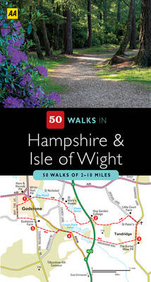 Hampshire and the Isle of Wight - AA 50 Walks Series (Paperback)