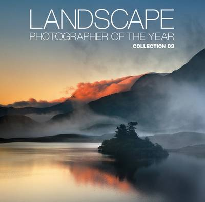 Landscape Photographer of the Year: Collection 03: Collection 3 (Hardback)
