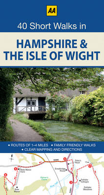 Hampshire & the Isle of Wight - AA 40 Short Walks in (Paperback)