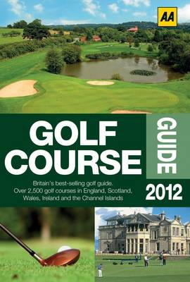AA Golf Courses Guide 2012 (Paperback)