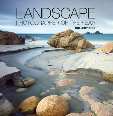 Landscape Photographer of the Year: Collection 5: Collection 5 (Hardback)