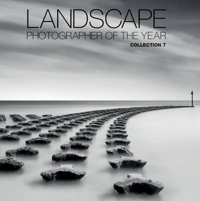 Landscape Photographer of the Year: Collection 7 (Hardback)