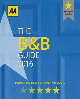 AA Bed & Breakfast Guide 2016 (Paperback)