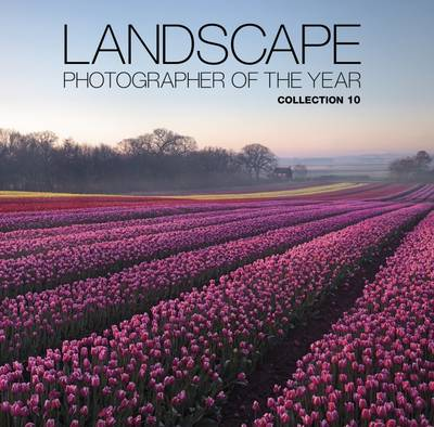 Landscape Photographer of the Year: Collection 10: Collection 10 (Hardback)