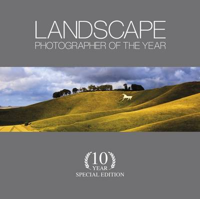 Landscape Photographer of the Year: 10 Year (Hardback)