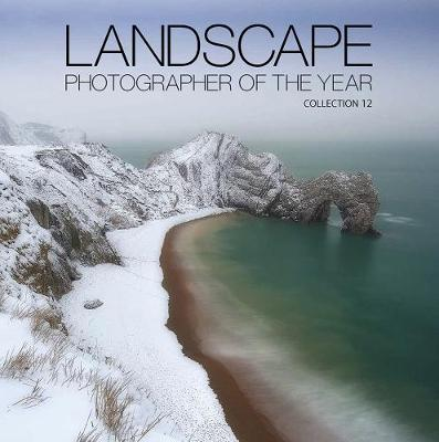 Landscape Photographer of the Year: Collection 12 - Landscape Photographer of the Year 12 (Hardback)