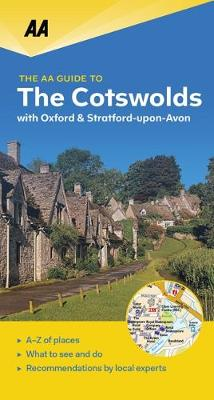 The Cotswolds with Oxford and Stratford-Upon-Avon - The AA Guide to (Paperback)
